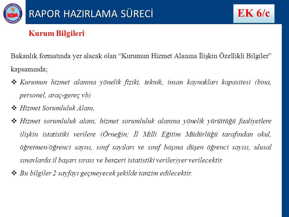 RAPOR HAZIRLAMA SÜRECİ EK 6/c