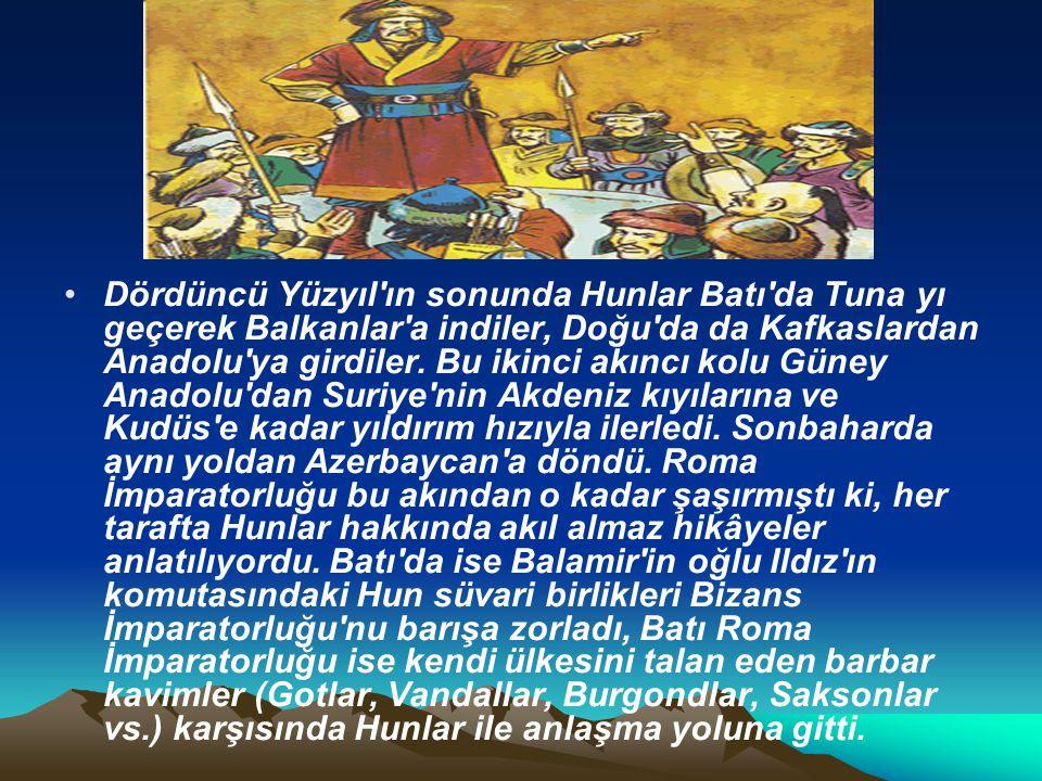 Dördüncü Yüzyıl ın sonunda Hunlar Batı da Tuna yı geçerek Balkanlar a indiler, Doğu da da Kafkaslardan Anadolu ya girdiler.