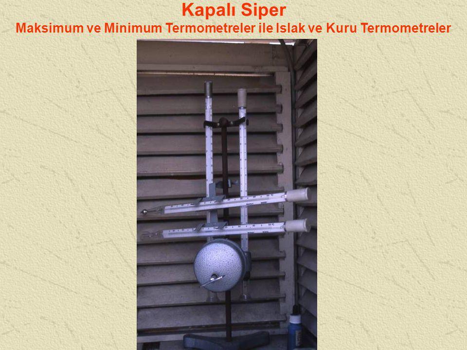 Maksimum ve Minimum Termometreler ile Islak ve Kuru Termometreler