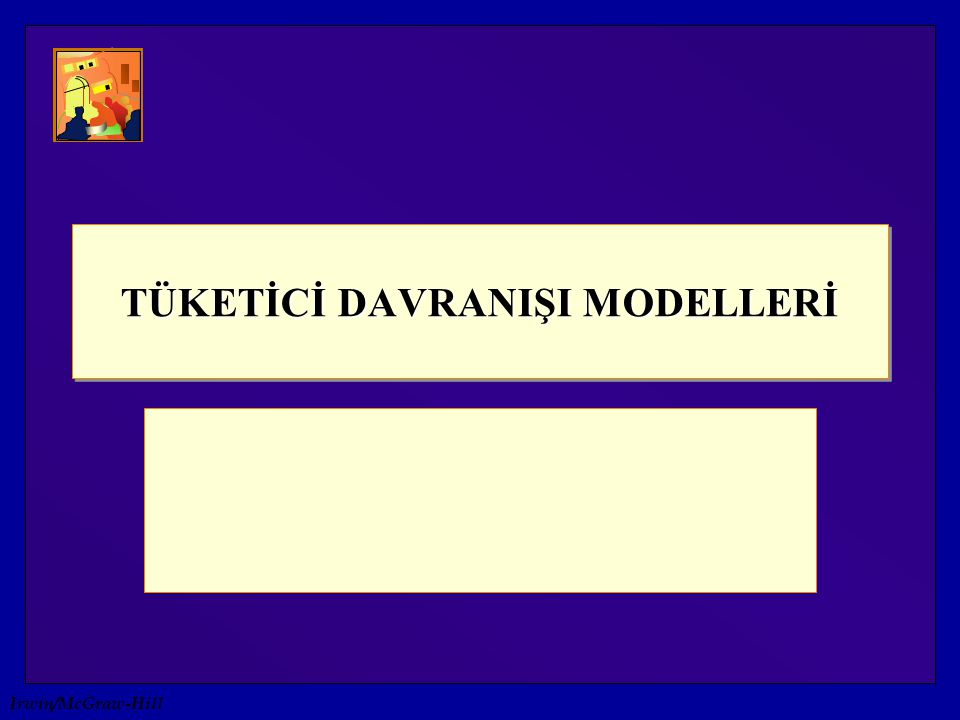 TÜKETİCİ DAVRANIŞI MODELLERİ