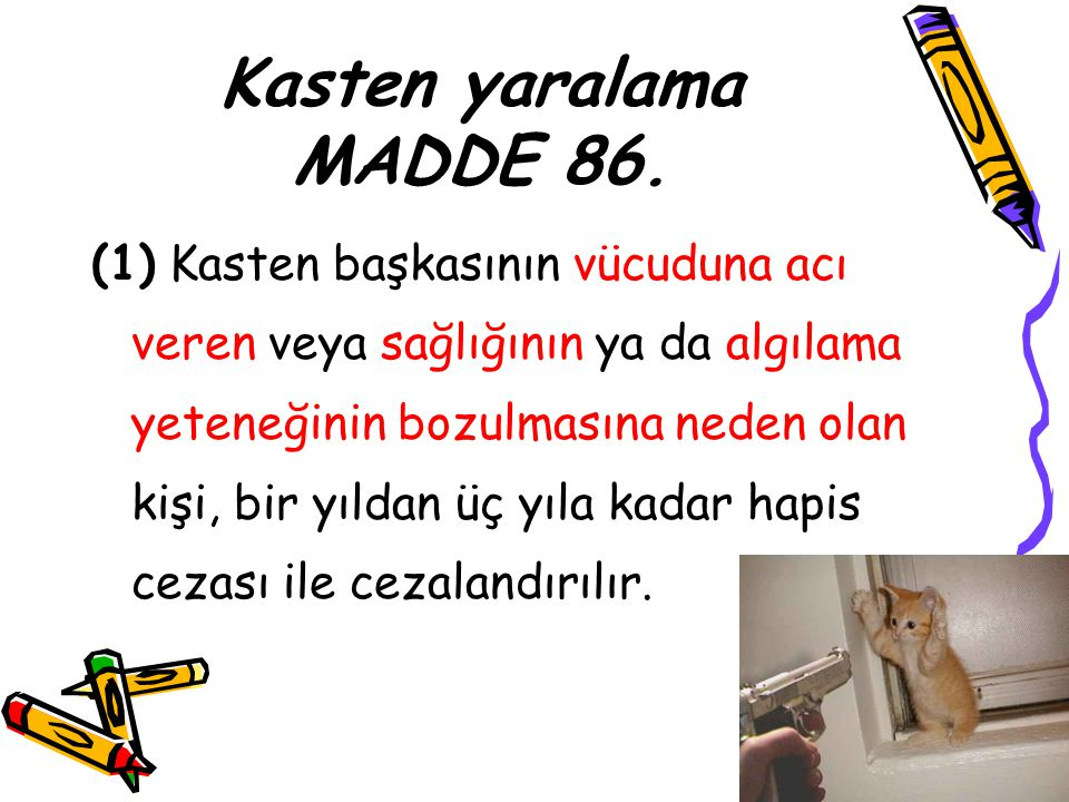 Kasten yaralama MADDE 86.
