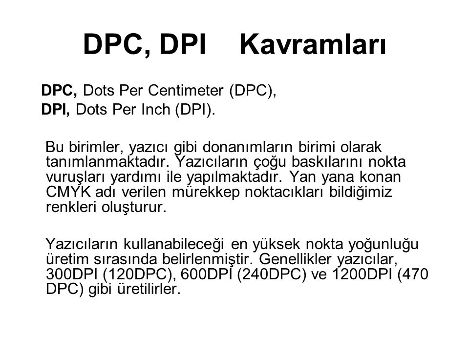 DPC, DPI Kavramları DPC, Dots Per Centimeter (DPC),