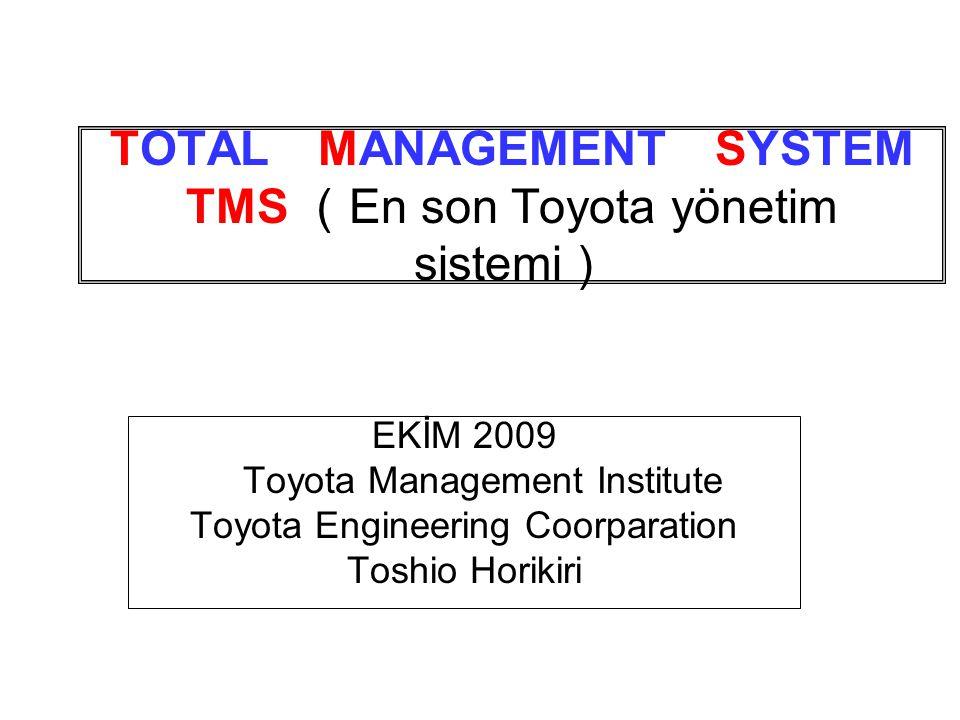 TOTAL MANAGEMENT SYSTEM TMS (En son Toyota yönetim sistemi)