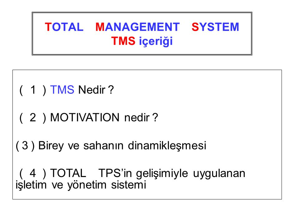 TOTAL MANAGEMENT SYSTEM TMS içeriği