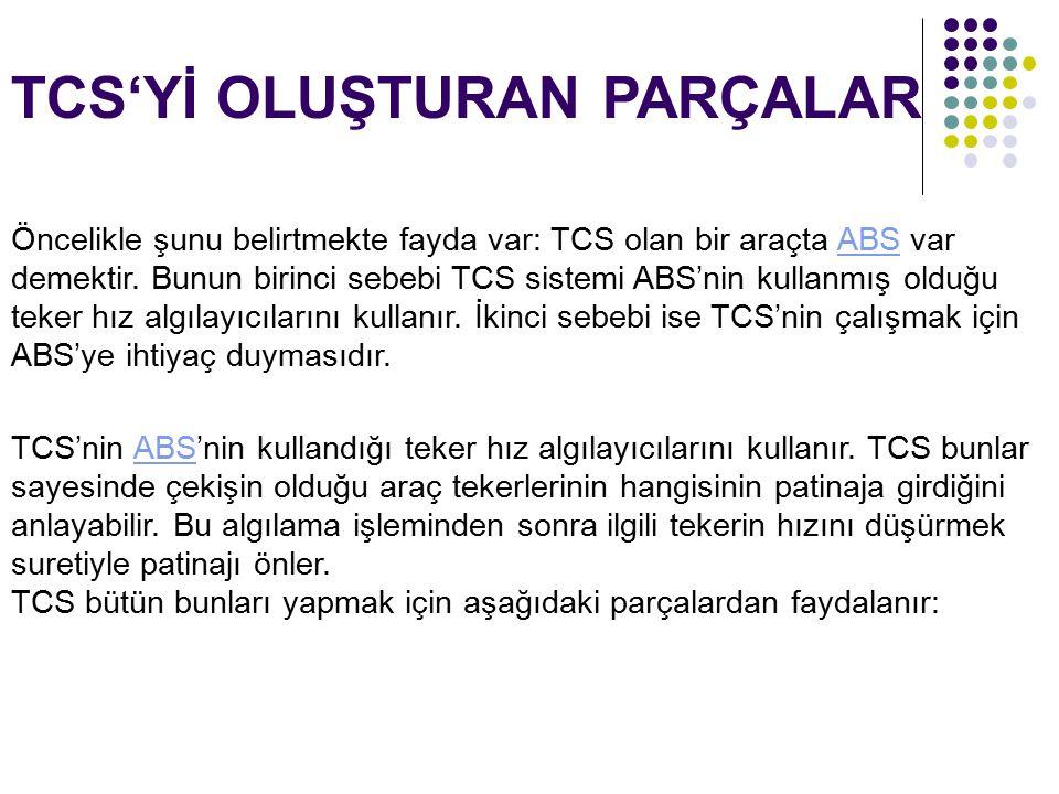 TCS'Yİ OLUŞTURAN PARÇALAR