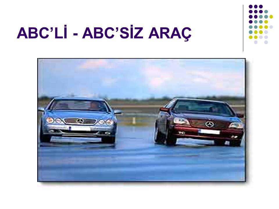 ABC'Lİ - ABC'SİZ ARAÇ