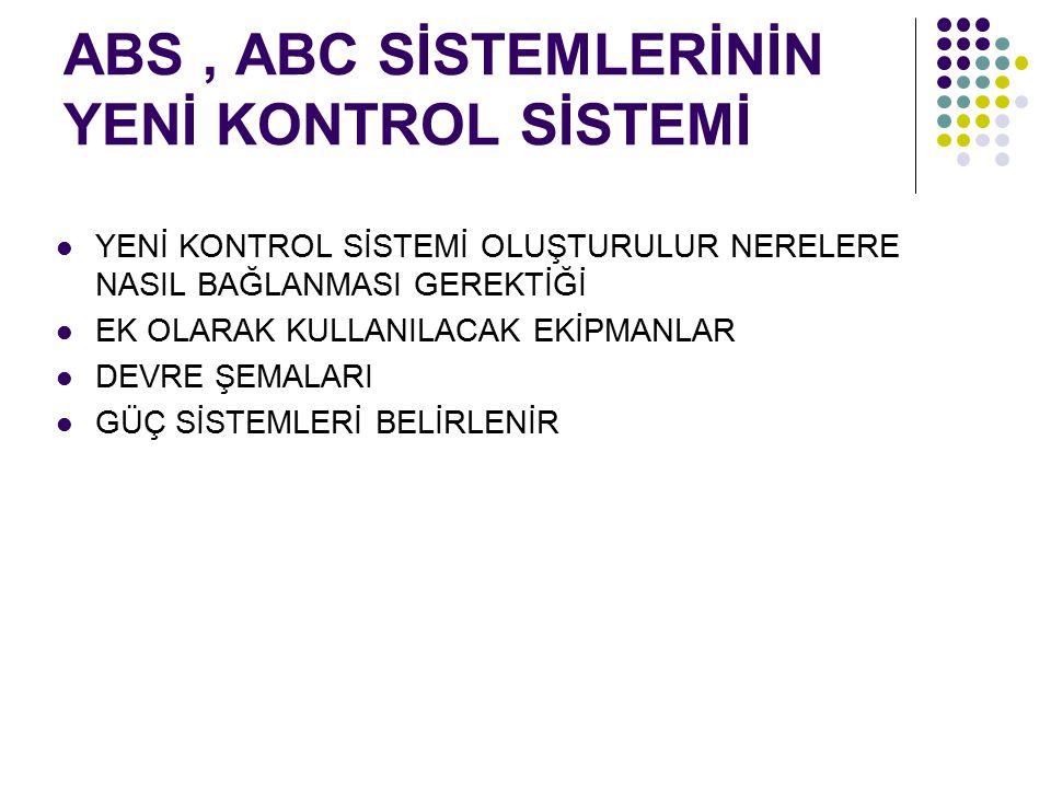 ABS , ABC SİSTEMLERİNİN YENİ KONTROL SİSTEMİ