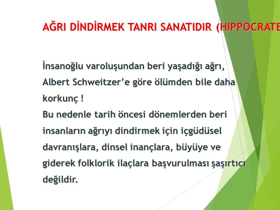 AĞRI DİNDİRMEK TANRI SANATIDIR (HIPPOCRATES)
