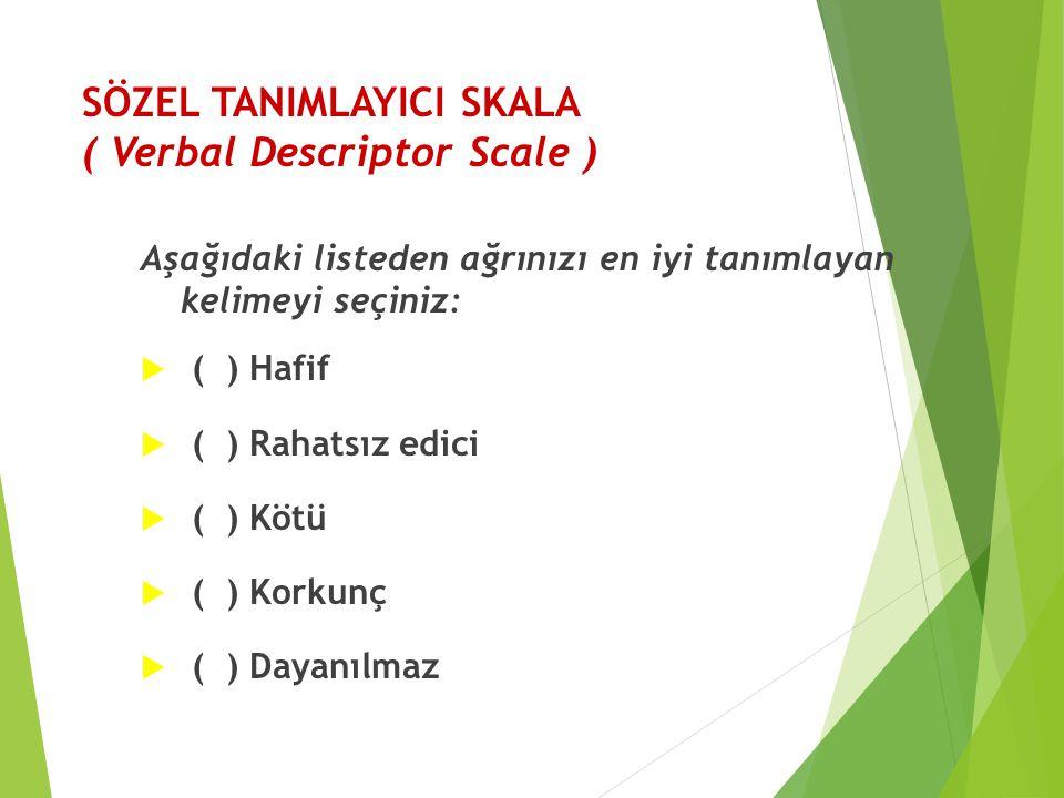 SÖZEL TANIMLAYICI SKALA ( Verbal Descriptor Scale )