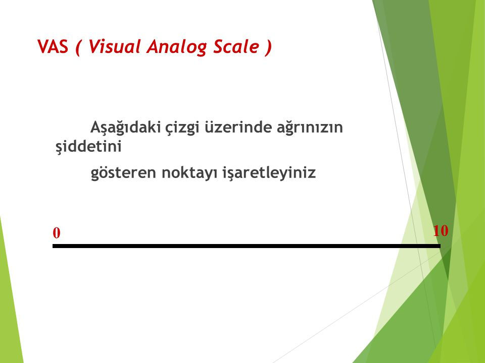 VAS ( Visual Analog Scale )