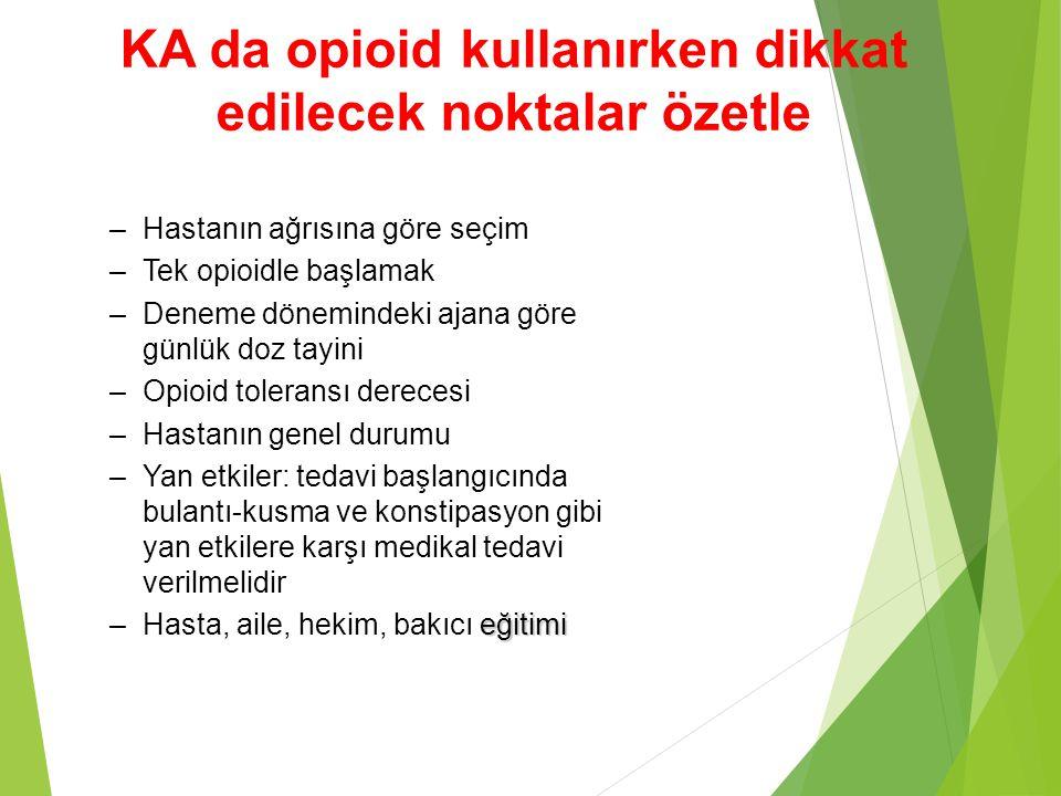 KA da opioid kullanırken dikkat edilecek noktalar özetle