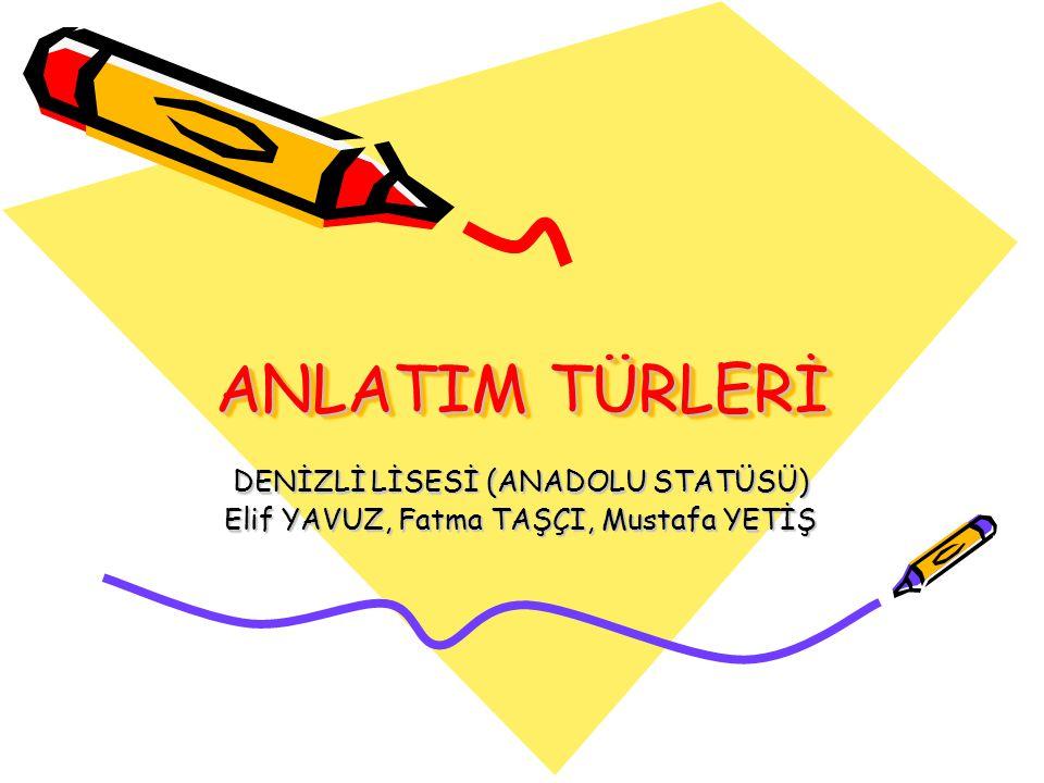 ANLATIM TÜRLERİ DENİZLİ LİSESİ (ANADOLU STATÜSÜ)