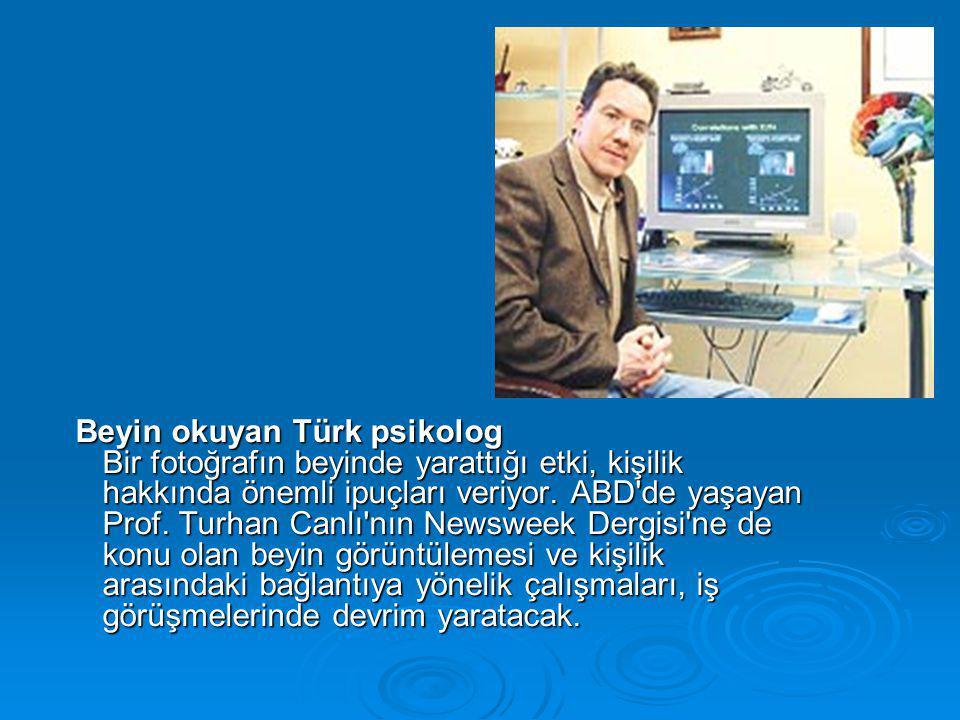 Beyin okuyan Türk psikolog Bir fotoğrafın beyinde yarattığı etki, kişilik hakkında önemli ipuçları veriyor.