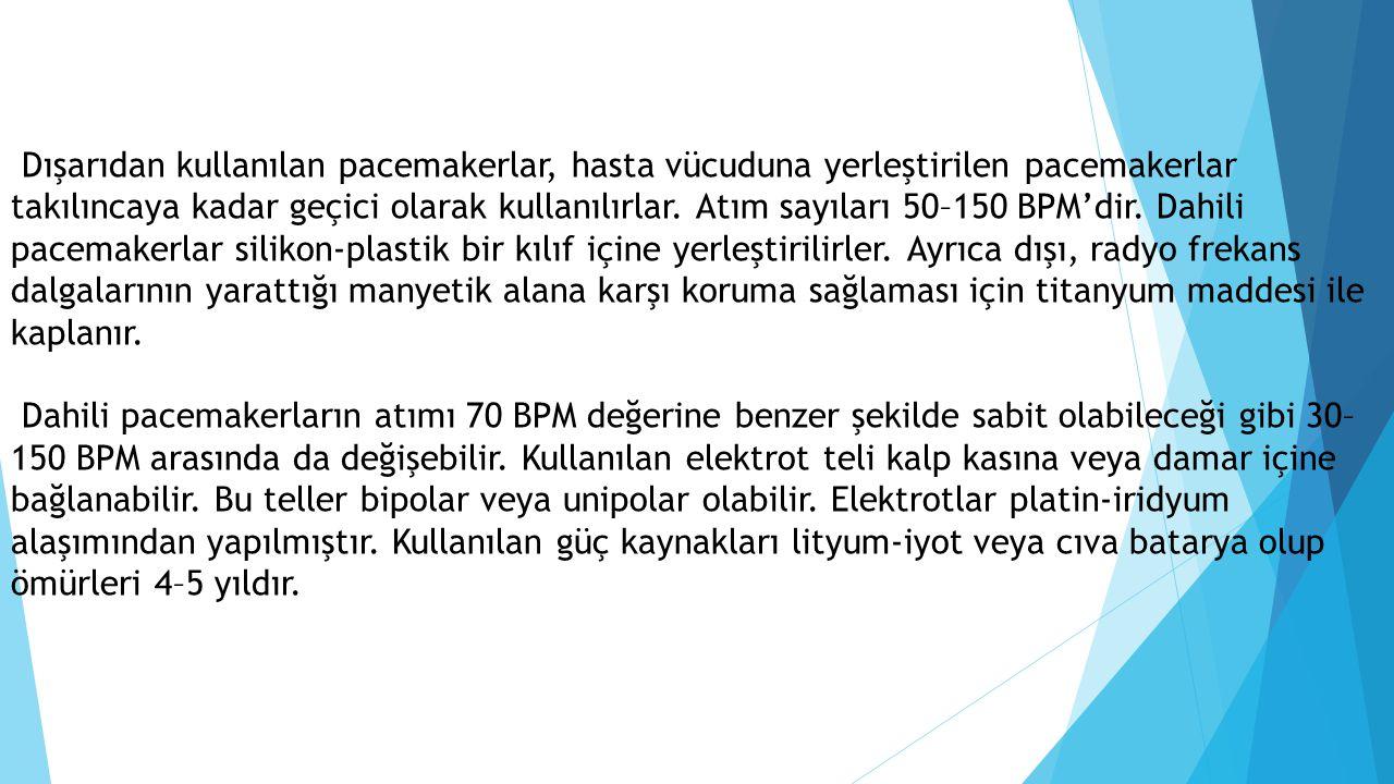 Dışarıdan kullanılan pacemakerlar, hasta vücuduna yerleştirilen pacemakerlar