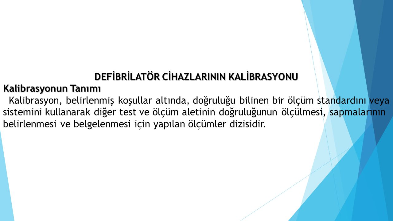 DEFİBRİLATÖR CİHAZLARININ KALİBRASYONU