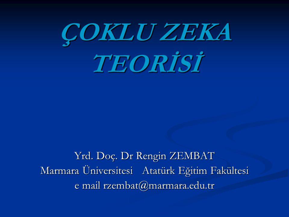 ÇOKLU ZEKA TEORİSİ Yrd. Doç. Dr Rengin ZEMBAT