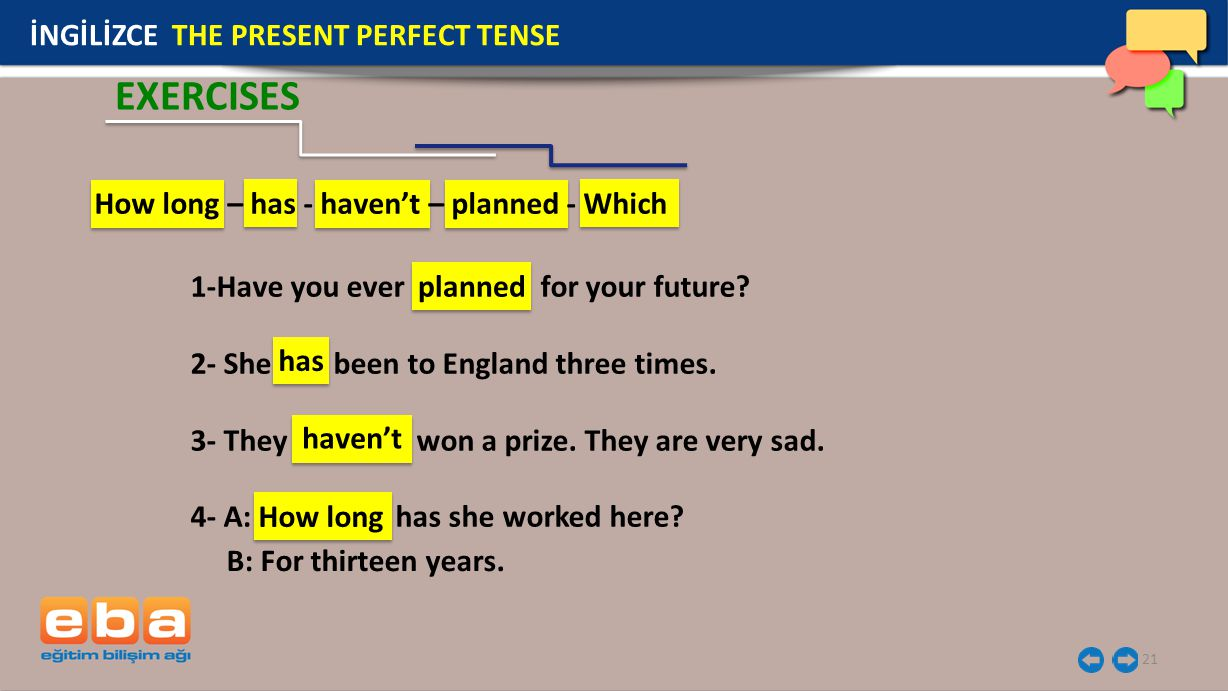 EXERCISES İNGİLİZCE THE PRESENT PERFECT TENSE