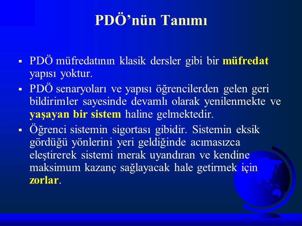 PDÖ'nün Tanımı PDÖ müfredatının klasik dersler gibi bir müfredat yapısı yoktur.