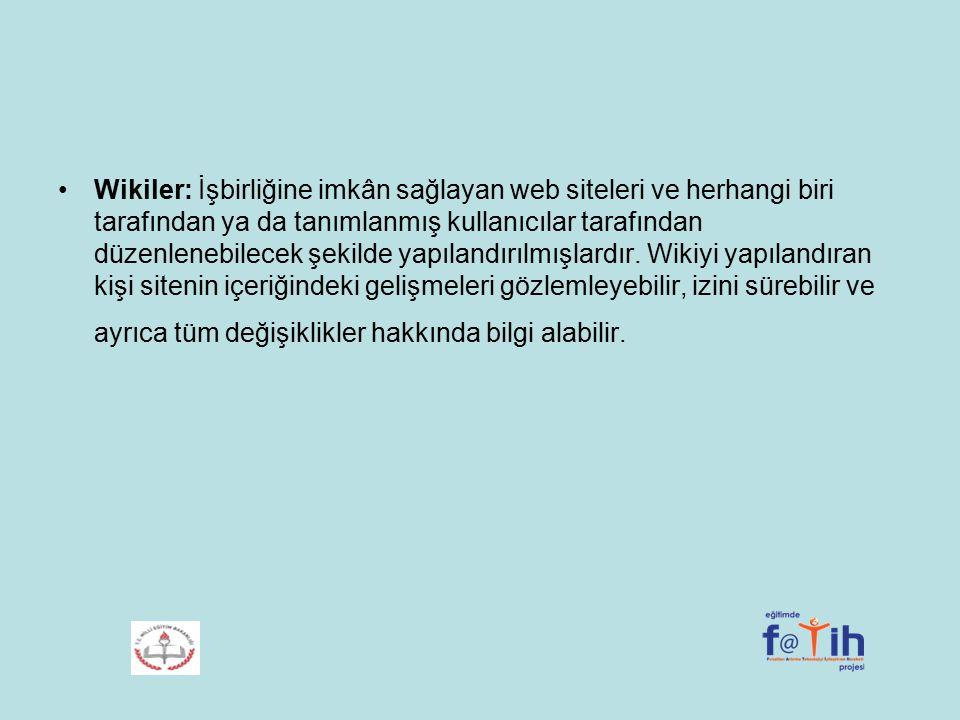 Wikiler: İşbirliğine imkân sağlayan web siteleri ve herhangi biri tarafından ya da tanımlanmış kullanıcılar tarafından düzenlenebilecek şekilde yapılandırılmışlardır.