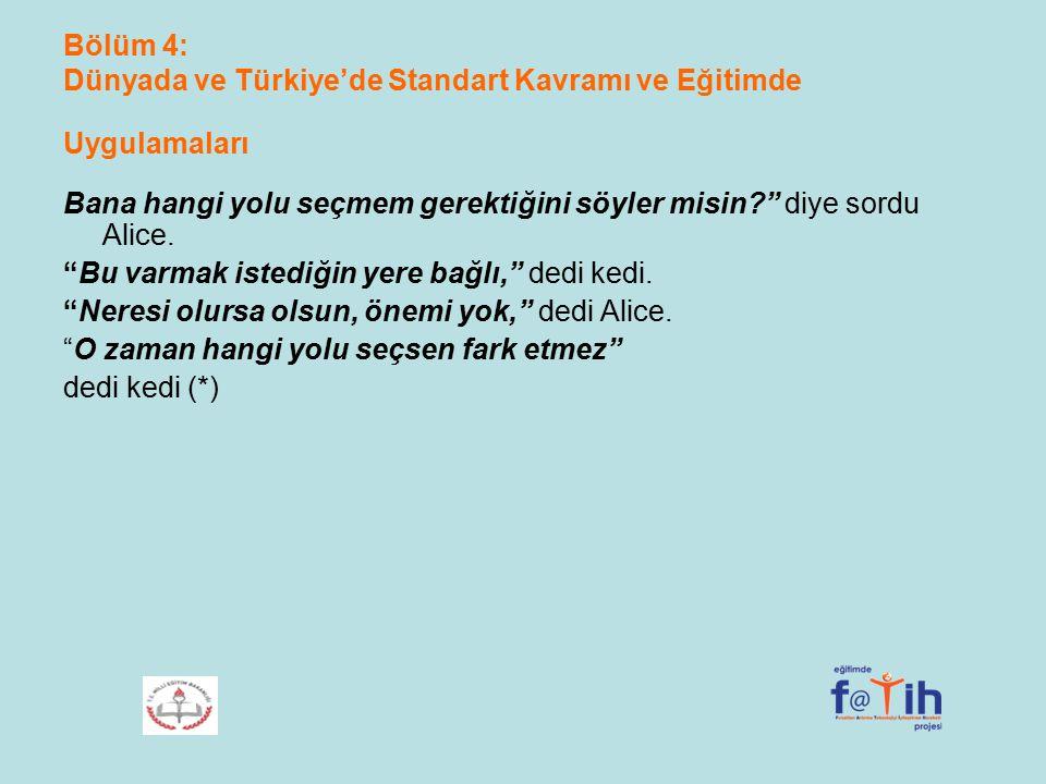 Bölüm 4: Dünyada ve Türkiye'de Standart Kavramı ve Eğitimde Uygulamaları