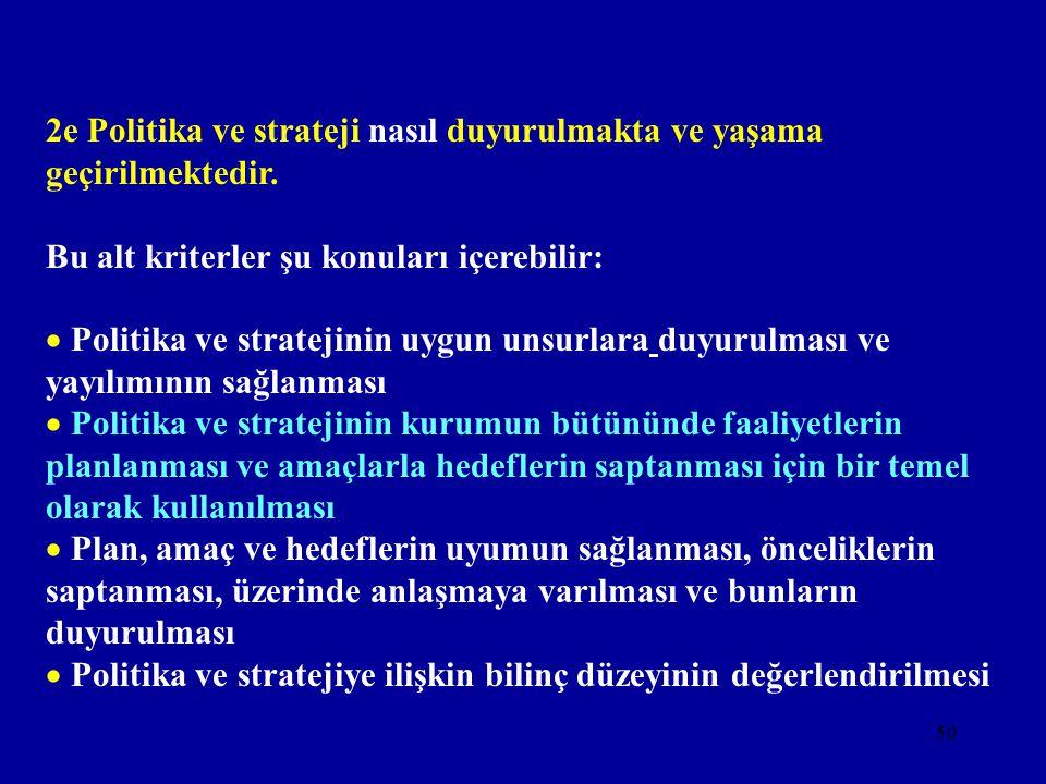 2e Politika ve strateji nasıl duyurulmakta ve yaşama geçirilmektedir.