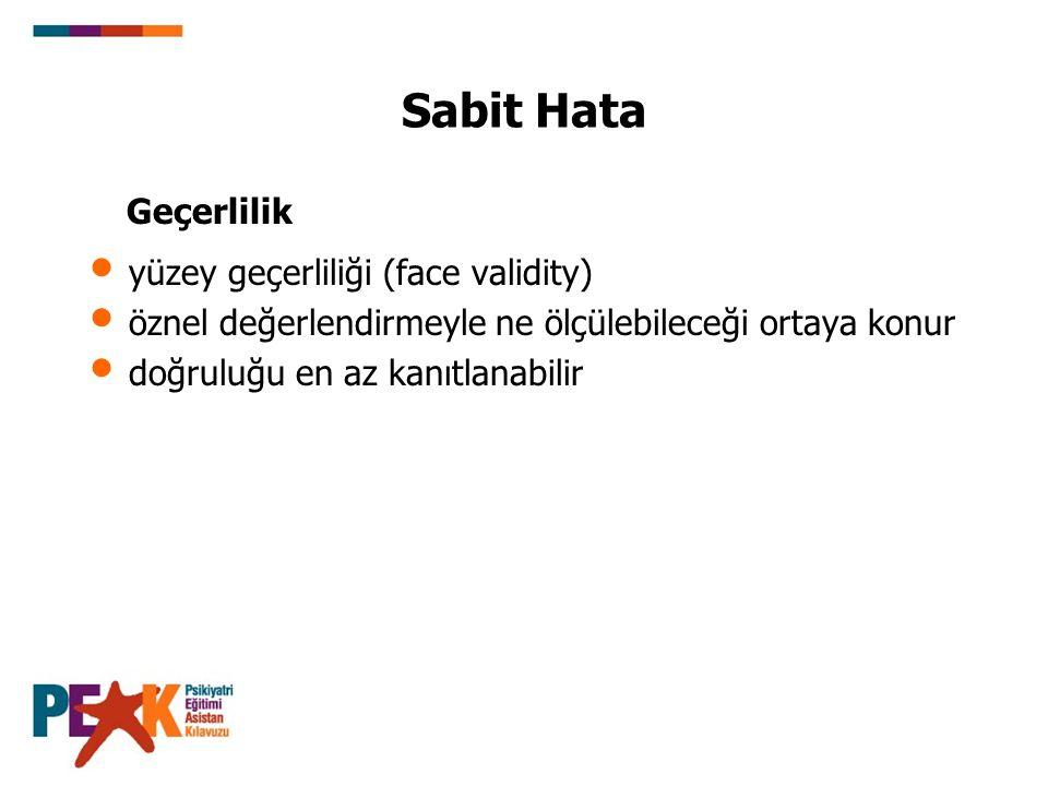 Sabit Hata Geçerlilik yüzey geçerliliği (face validity)