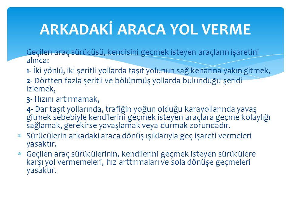 ARKADAKİ ARACA YOL VERME