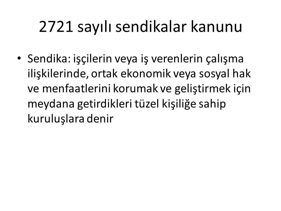 2721 sayılı sendikalar kanunu