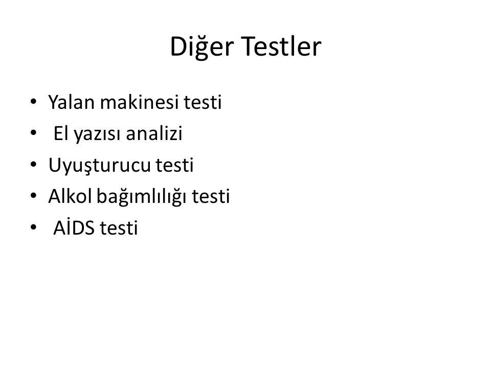Diğer Testler Yalan makinesi testi El yazısı analizi Uyuşturucu testi
