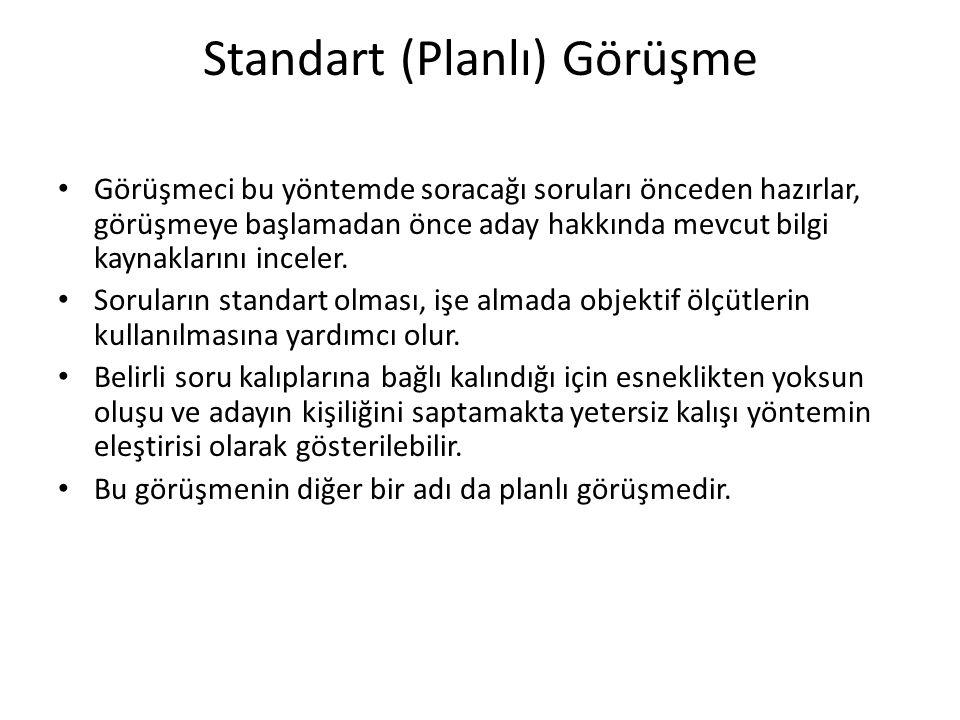 Standart (Planlı) Görüşme