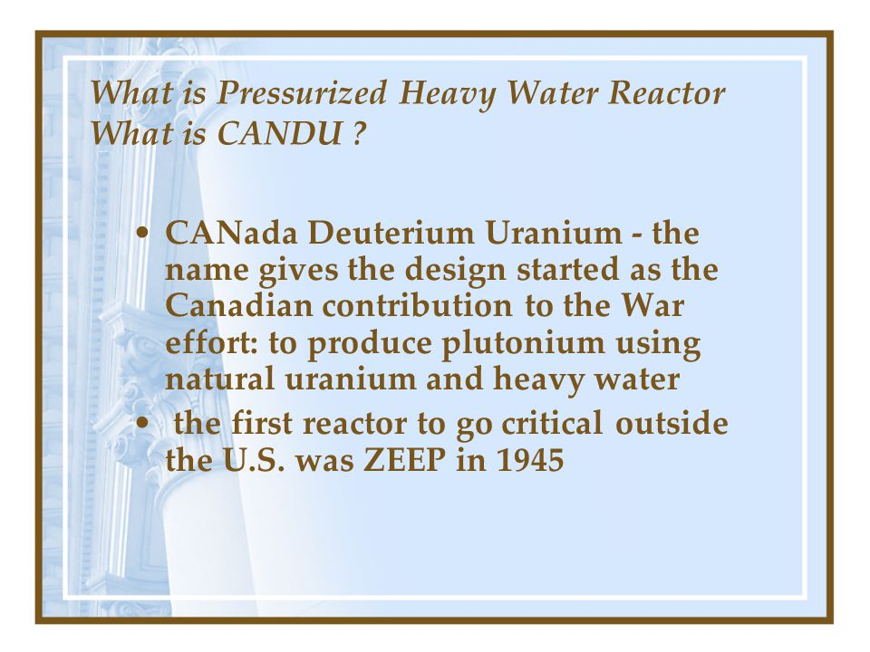 What is Pressurized Heavy Water Reactor What is CANDU