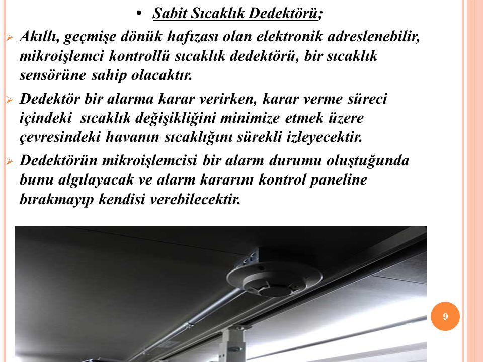 • Sabit Sıcaklık Dedektörü;