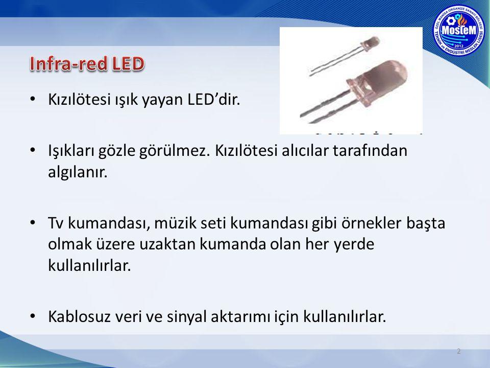 Infra-red LED Kızılötesi ışık yayan LED'dir.