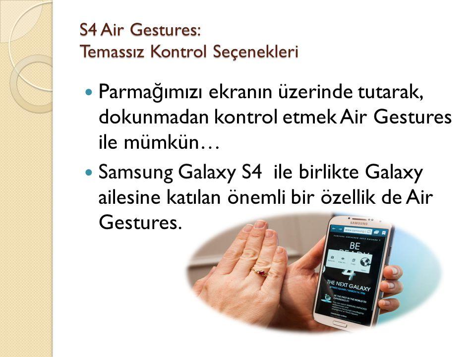 S4 Air Gestures: Temassız Kontrol Seçenekleri
