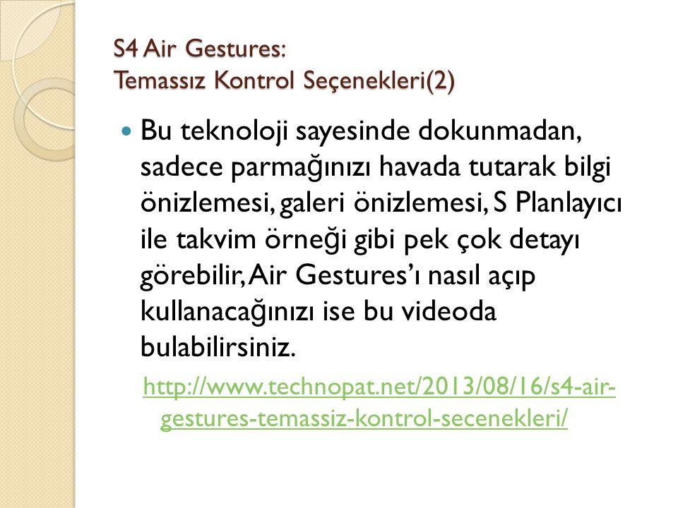 S4 Air Gestures: Temassız Kontrol Seçenekleri(2)