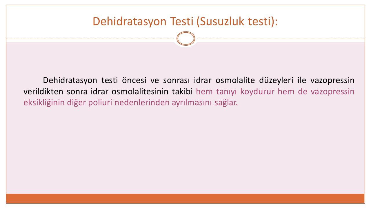 Dehidratasyon Testi (Susuzluk testi):