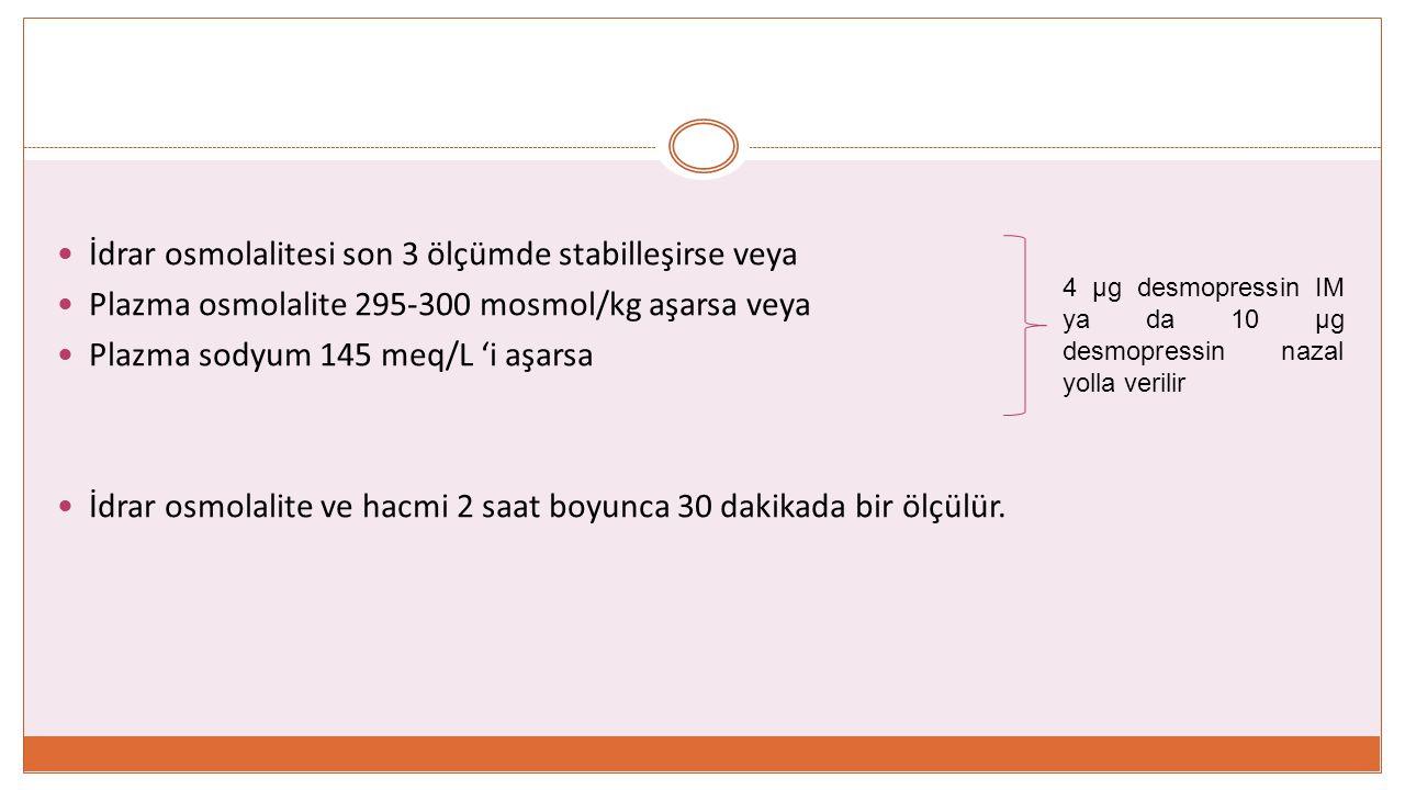 İdrar osmolalitesi son 3 ölçümde stabilleşirse veya