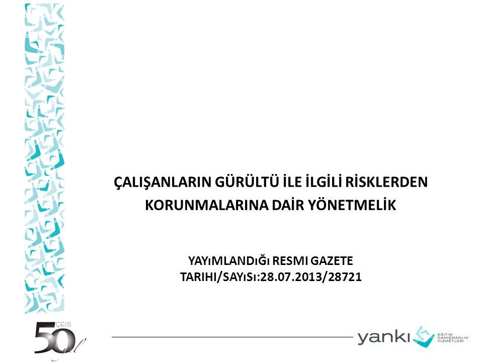 Yayımlandığı Resmi Gazete Tarihi/Sayısı:28.07.2013/28721