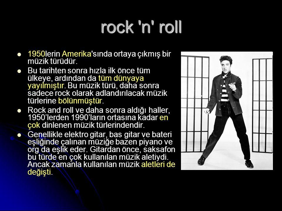 rock n roll 1950lerin Amerika sında ortaya çıkmış bir müzik türüdür.