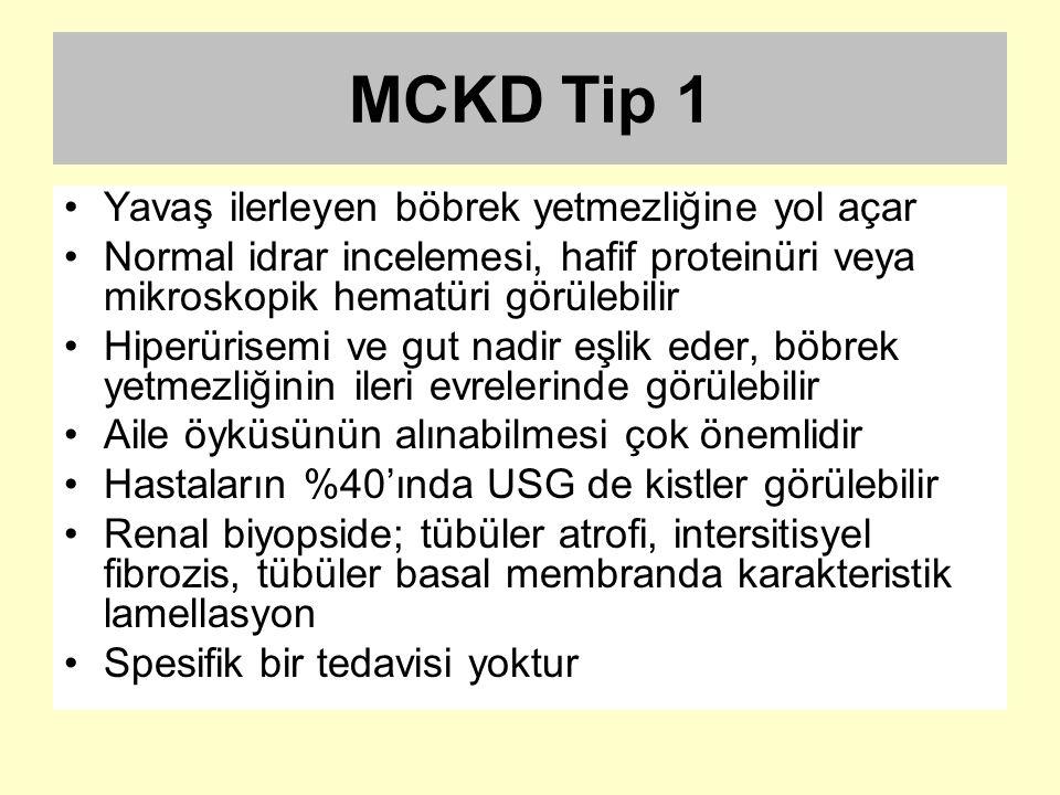 MCKD Tip 1 Yavaş ilerleyen böbrek yetmezliğine yol açar