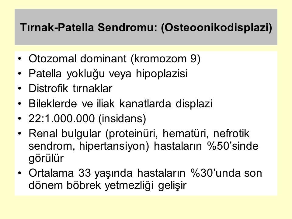 Tırnak-Patella Sendromu: (Osteoonikodisplazi)