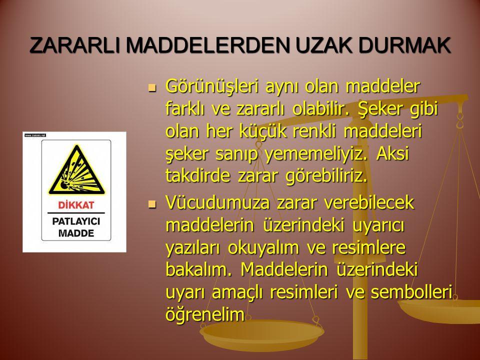 ZARARLI MADDELERDEN UZAK DURMAK