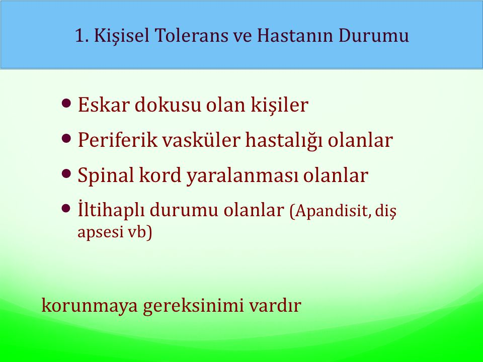 1. Kişisel Tolerans ve Hastanın Durumu