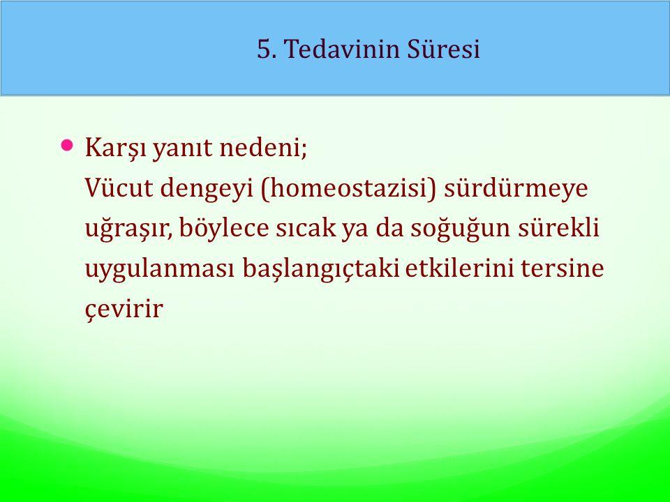 5. Tedavinin Süresi Karşı yanıt nedeni;