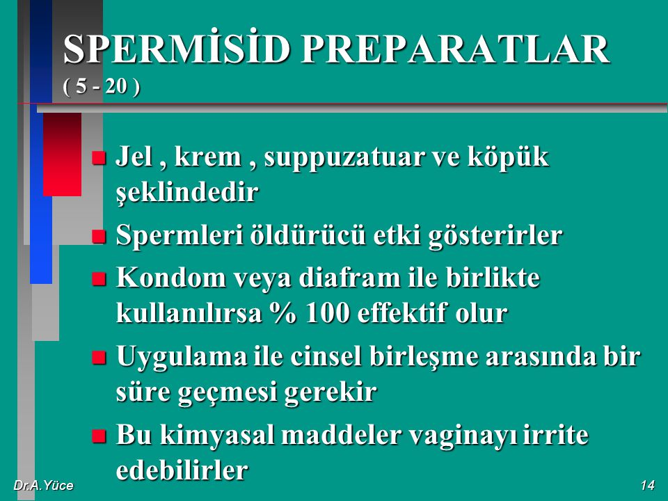 SPERMİSİD PREPARATLAR ( 5 - 20 )