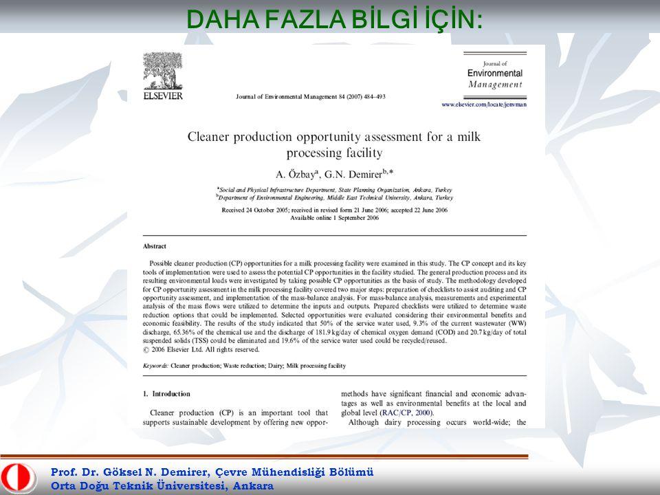 DAHA FAZLA BİLGİ İÇİN: Prof. Dr. Göksel N. Demirer, Çevre Mühendisliği Bölümü.