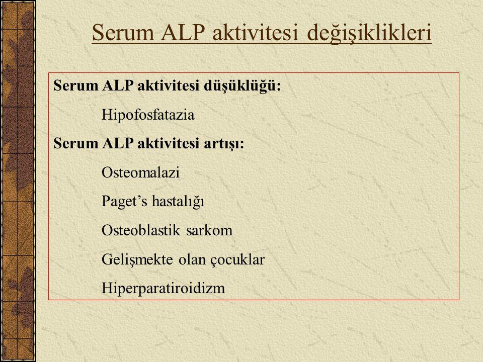 Serum ALP aktivitesi değişiklikleri