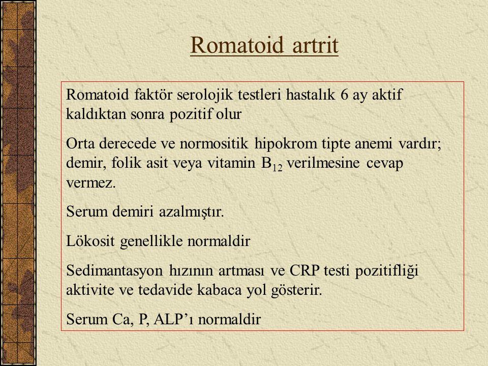 Romatoid artrit Romatoid faktör serolojik testleri hastalık 6 ay aktif kaldıktan sonra pozitif olur.