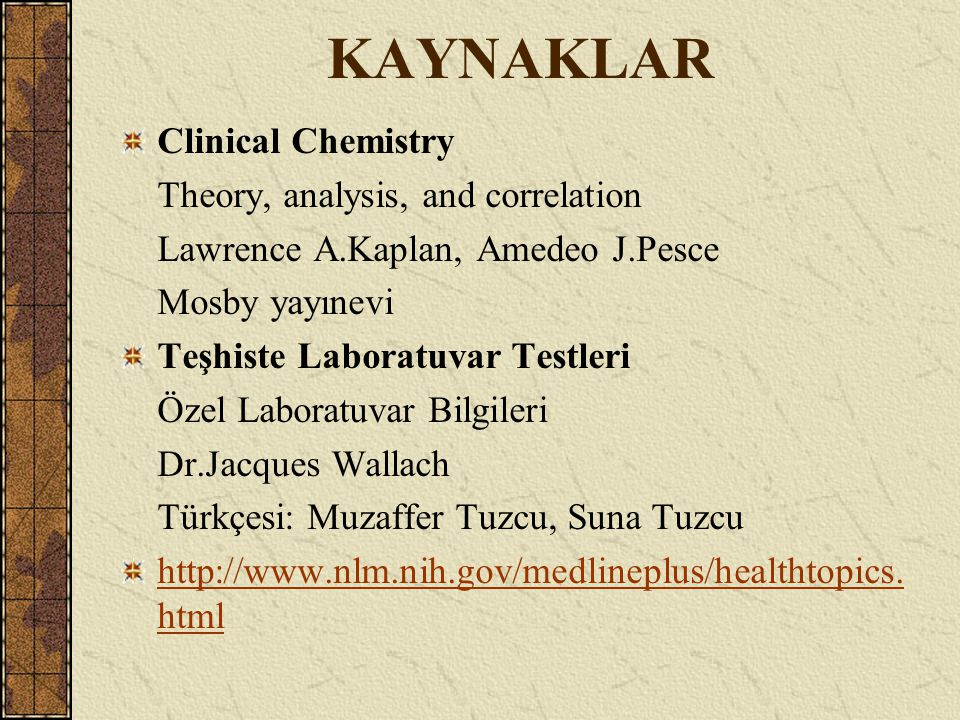 KAYNAKLAR Clinical Chemistry Theory, analysis, and correlation