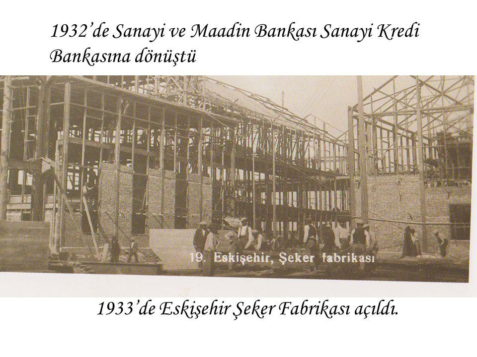 1933'de Eskişehir Şeker Fabrikası açıldı.